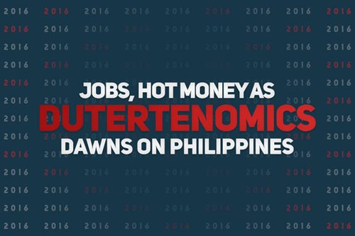 Jobs, hot money as Dutertenomics dawns on Philippines