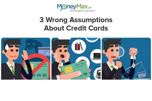 3 wrong assumptions on credit cards