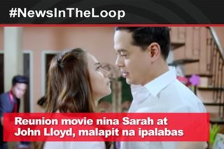 In the Loop: Reunion movie nina Sarah Geronimo at John Lloyd Cruz, malapit na ipalabas
