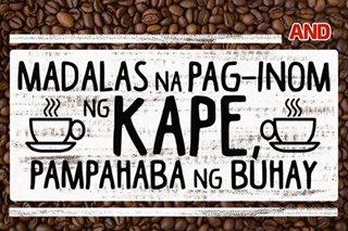 Madalas na pag-inom ng kape, pampahaba ng buhay