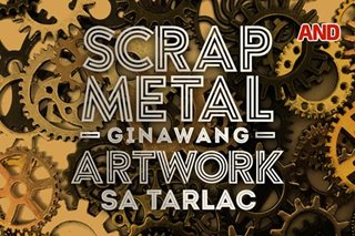 Scrap metal, ginawang artwork sa Tarlac