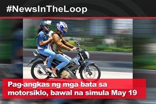 In the Loop: Pag-angkas ng mga bata sa motorsiklo, bawal na simula May 19
