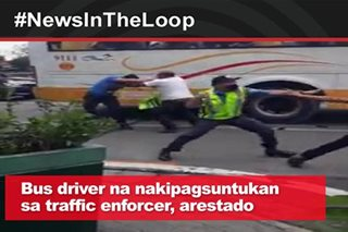 In the Loop: Bus driver na nakipagsuntukan sa traffic enforcer, arestado