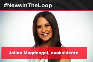 In the Loop: Jolina Magdangal, naaksidente