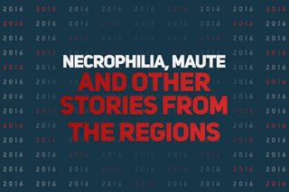 Necrophilia, Maute and other stories from the regions