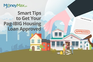 Smart Tips to Get Your Pag-IBIG Housing Loan Approved