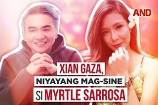 Xian Gaza, niyayang mag-sine si Myrtle Sarrosa