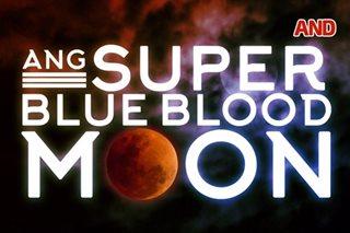 Ang Super Blue Blood Moon
