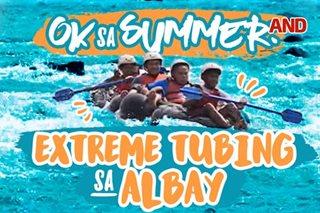 OK sa summer: Extreme tubing sa Albay