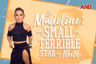 Si Madeline: Ang small but terrible star ng Iloilo