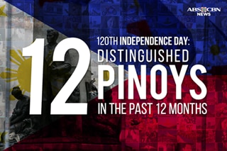 120th Independence Day: 12 distinguished Pinoys in the past 12 months