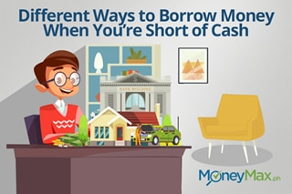 Different Ways to Borrow Money When You're Short of Cash