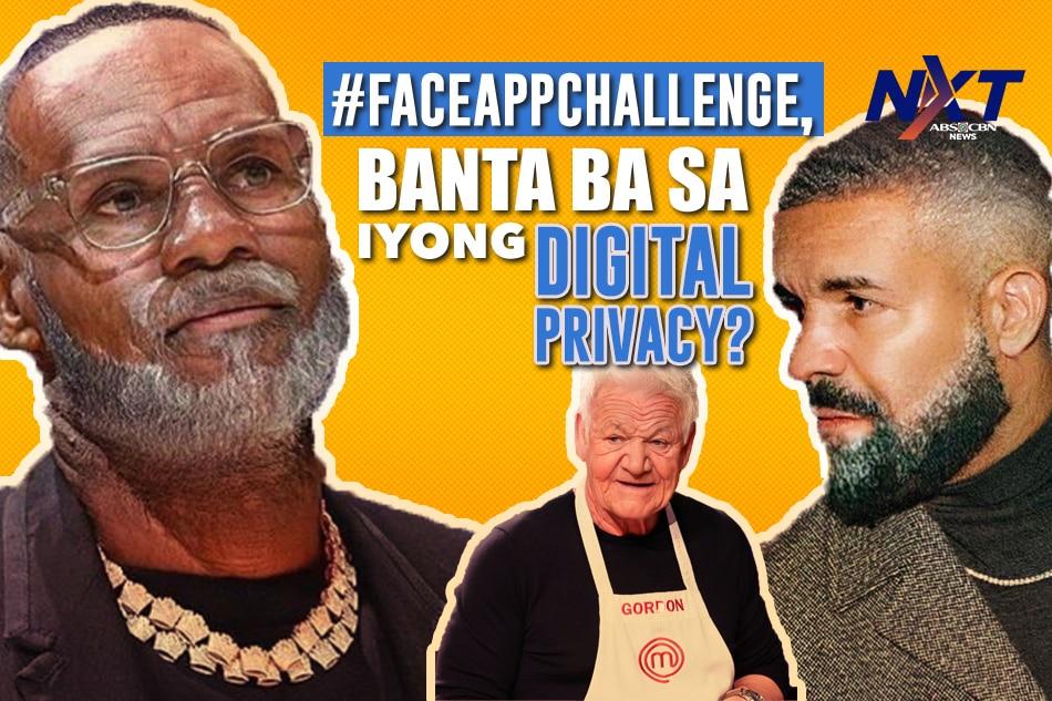 #FaceAppChallenge, banta nga ba sa iyong digital privacy?
