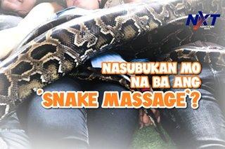 Nasubukan mo na ba ang 'snake massage'?