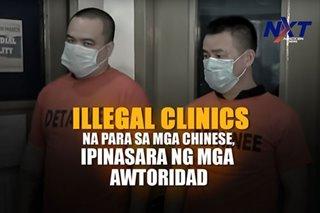 Illegal clinics na para sa mga Chinese, ipinasara ng mga awtoridad