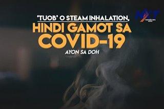 'Tuob' o steam inhalation, hindi gamot sa COVID-19 ayon sa DOH