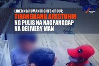 Lider ng human rights group, tinangkang arestuhin ng pulis na nagpanggap na delivery man