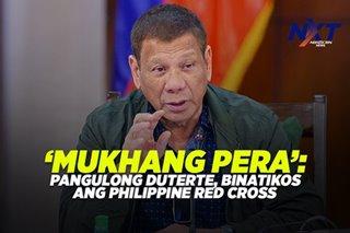 'Mukhang pera': Pangulong Duterte, binatikos ang Philippine Red Cross