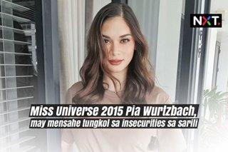 Miss Universe 2015 Pia Wurtzbach, may mensahe tungkol sa insecurities sa sarili