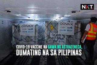 COVID-19 vaccine na gawa ng AstraZeneca, dumating na sa Pilipinas