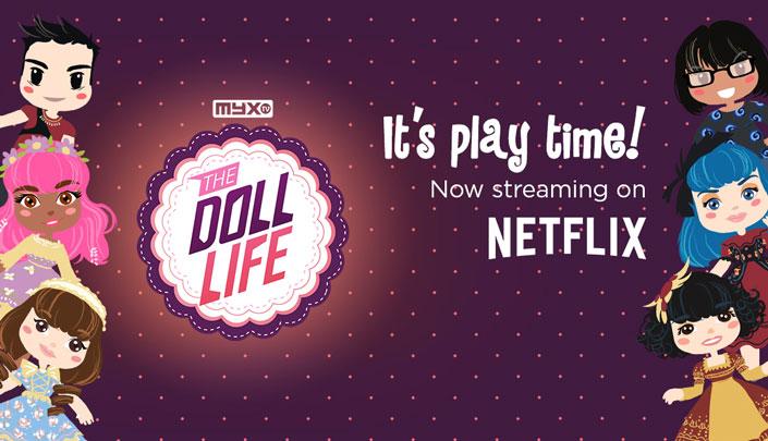 Myx TV's The Doll Life on Netflix